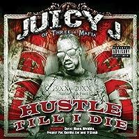 Hustle Till I Die by JUICY J OF THREE 6 MAFIA (2009-06-16)