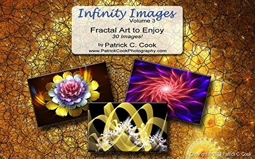 Infinity Images Volume 3: Fractal Images to Enjoy (English Edition)
