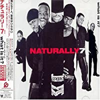What Is It? by Naturally 7 (2004-05-19)