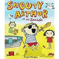 Shouty Arthur at the Seaside