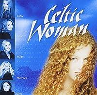 Celtic Woman by Celtic Woman (2006-02-01)