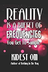 Reality is a Buffet of Frequencies You Get to Sample ペーパーバック