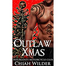 Outlaw Xmas: Insurgents Motorcycle Club (Insurgents MC Romance Book 10)