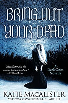 Bring Out Your Dead (Dark Ones series) by [MacAlister, Katie]