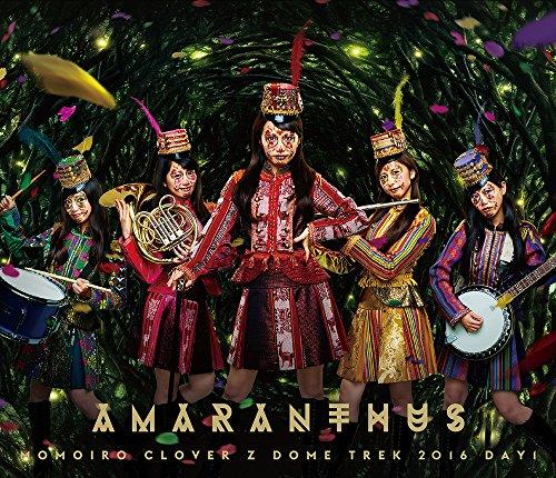 """MOMOIRO CLOVER Z DOME TREK 2016 """"AMARANTHUS/白金の夜明け"""