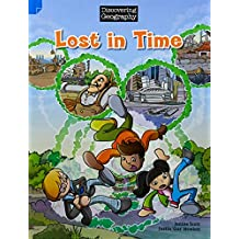 Discovering Geography (Upper Primary Comic Topic Book): Lost in Time (Reading Level 29/F&P Level T)