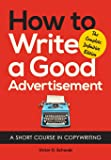 How to Write a Good Advertisement: A Short Course in Copywri…