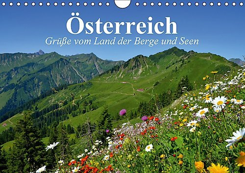 Oesterreich. Gruesse vom Land der Berge und Seen (Wandkalender 2017 DIN A4 quer): Eine Reise nach