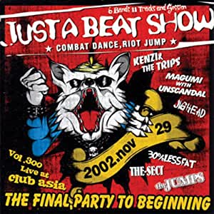 JUST A BEAT SHOW/THE FINAL PARTY TO BEGINNING