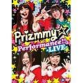 Prizmmy☆Performance!!-LIVE- [DVD][初回版]