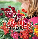The Cutting Garden: Growing and Arranging Garden Flowers