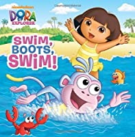 Swim, Boots, Swim! (Dora the Explorer) (Pictureback(R)) by Random House(2013-05-14)