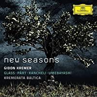 New Seasons (Glass; Part; Kancheli; Umebayashi) by Gidon Kremer (2015-07-28)