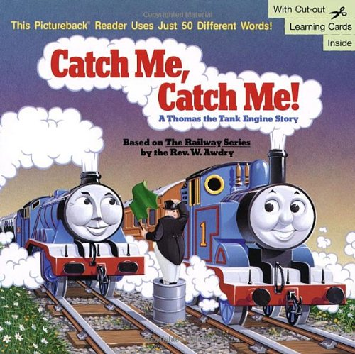 Catch Me, Catch Me! A Thomas the Tank Engine Story (Pictureback(R))の詳細を見る