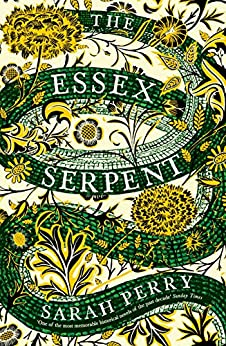 The Essex Serpent: The number one bestseller and British Book Awards Book of the Year by [Perry, Sarah]