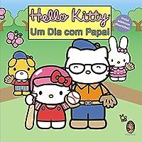 Hello Kitty. Um Dia com Papai!