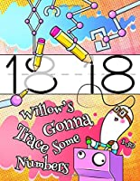 """Willow's Gonna Trace Some Numbers 1-50: Personalized Primary Number Tracing Workbook for Kids Learning How to Write Numbers 1-50, Handwriting Practice Paper with 1"""" Ruling Designed for Children in Preschool, Kindergarten and First Grade"""