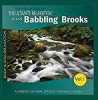 The Ultimate Relaxation with Babbling Brooks (Sounds of Nature) Vol.1【CD】 [並行輸入品]