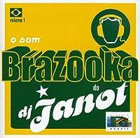 O Som Brazzooka Do DJ Janot V.