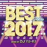 ベスト・ヒッツ 2017 メガミックス・ミックスド・バイ・DJ YU-KI