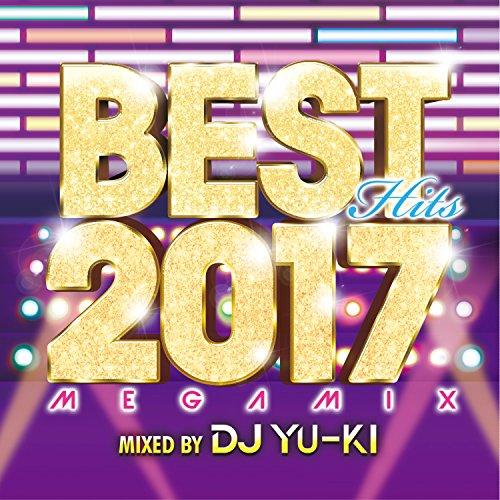 [画像:BEST HITS 2017 Megamix mixed by DJ YU-KI]