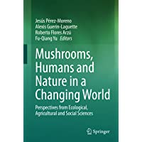 Mushrooms, Humans and Nature in a Changing World: Perspectiv…