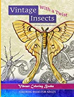 Vintage Insects With a Twist: Stress relieving designs, Coloring Book For Adults