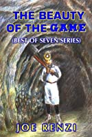 The Beauty of the Game: Best of Seven Series