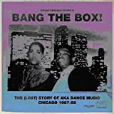 BANG THE BOX! THE (LOST) STORY OF AKA DANCE MUSIC. CHICAGO 1987-88 [12 inch Analog]