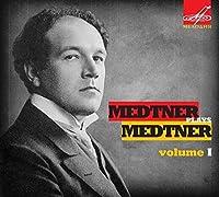 Medtner plays Medtner, Vol. 1 by Nikolai Medtner