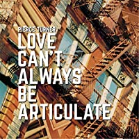 Love Can't Always Be Articulate