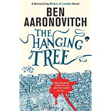 The Hanging Tree: The Sixth Rivers of London novel (PC Peter Grant)