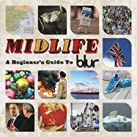 Midlife: A Beginner's Guide to Blur by BLUR (2009-07-28)
