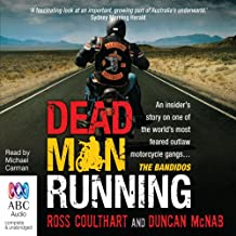 Dead Man Running: An Insider's Story on One of the World's Most Feared Outlaw Motorcycle Gangs ... The Bandidos