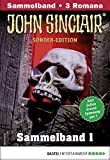 John Sinclair Sonder-Edition Sammelband 1 - Horror-Serie: Folgen 1-3 (German Edition)