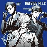 BAYSIDE M.T.C(G anthem of Y-CITY/ベイサイド・スモーキングブルース/What's My Name?)