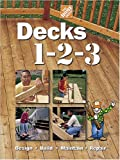 Decks 1-2-3: Design, Build, Maintain, Repair (Home Depot ... 1-2-3)