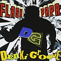 Flash Papa by Denki Groove (2007-12-15)