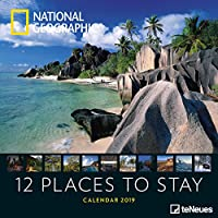 National Geographic 12 Places to stay 2019 Broschuerenkalender: Naturkalender teNeues