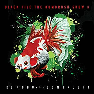 BLACK FILE THE BOMBRUSH SHOW 3