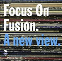 Focus on Fusion a New View