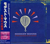 We Were Dead Before Ship Even Sank by Modest Mouse (2007-06-06)