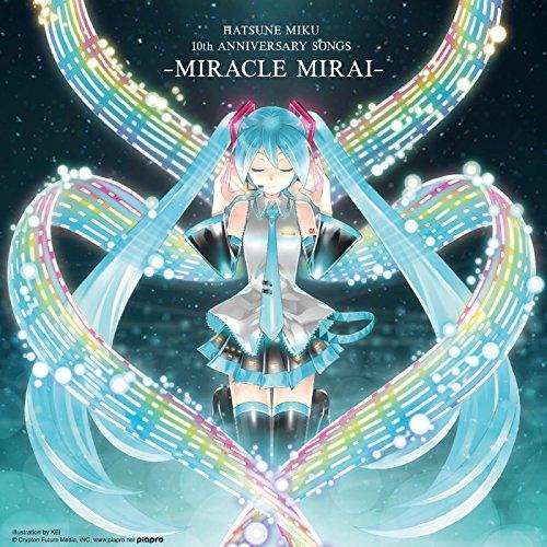 HATSUNE MIKU 10th ANNIVERSARY SONGS -ミラクルミライ-