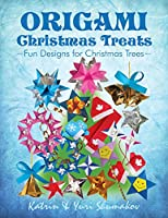 Origami Christmas Treats: Paper Fun for Christmas Trees (Origami Holiday)