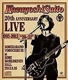 "Kazuyoshi Saito 20th Anniversary Live 1993-2013 ""20<21"" 〜これからもヨロチクビ〜 at 神戸ワールド記念ホール2013.8.25"