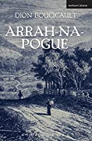 Arrah-na-Pogue or, The Wicklow Wedding (Modern Plays)