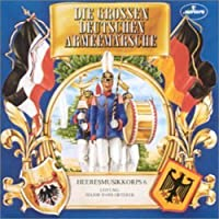 Die Grossen Deutschen Armeemaersche by Heeresmusikorps 6 (2007-08-21)
