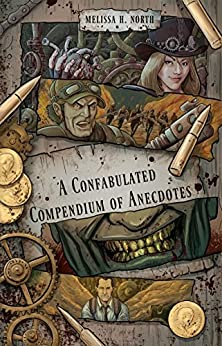 A Confabulated Compendium of Anecdotes by [North, Melissa H.]