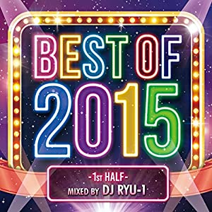 BEST OF 2015 -1st HALF- Mixed by DJ RYU-1