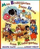 Miss Bindergarten Stays Home from Kindergarten (Miss Bindergarten Books)